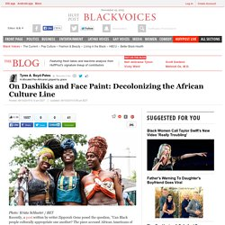 On Dashikis and Face Paint: Decolonizing the African Culture Line