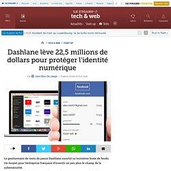 Dashlane lève 22,5 millions de dollars pour protéger l'identité numérique