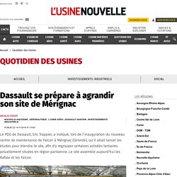 Dassault se prépare à agrandir son site de Mérignac - Quotidien des Usines