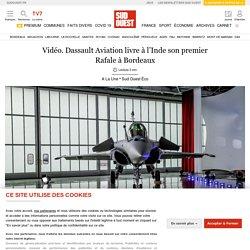 Vidéo. Dassault Aviation livre à l'Inde son premier Rafale à Bordeaux