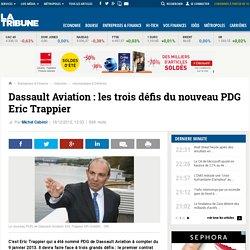 Dassault Aviation : les trois défis du nouveau PDG Eric Trappier