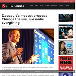 Dassault Systèmes' modest proposal: Change the way we make everything