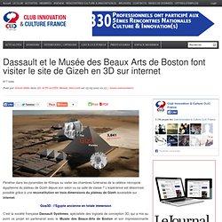 Dassault et le Musée des Beaux Arts de Boston font visiter le site de Gizeh en 3D sur internet