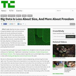 Big Data Is Less About Size, And More About Freedom