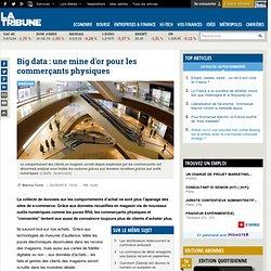 Big data : une mine d'or pour les commerçants physiques