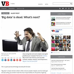 'Big data' is dead. What's next?