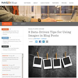 8 Data-Driven Tips for Using Images in Blog Posts