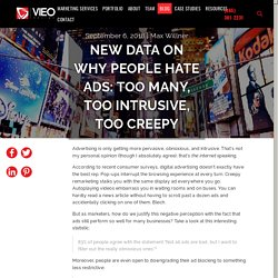 New Data on Why People Hate Ads: Too Many, Too Intrusive, Too Creepy