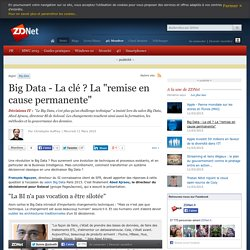 "Big Data - La clé ? La ""remise en cause permanente"""