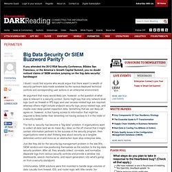 Big Data Security Or SIEM Buzzword Parity?