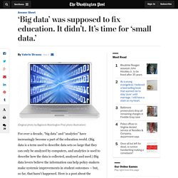 'Big data' was supposed to fix education. It didn't. It's time for 'small data.'