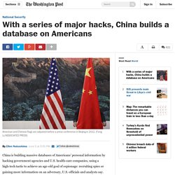 With a series of major hacks, China builds a database on Americans