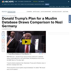 Donald Trump's Plan for a Muslim Database Draws Comparison to Nazi Germany