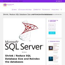 Shrink / Reduce SQL Database Size and Reindex the databases