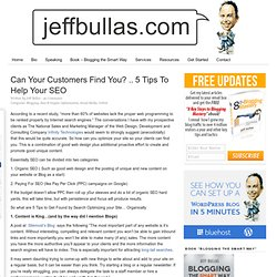 http://www.jeffbullas.com/2009/07/14/can-your-customers-find-you-5-tips-to-help-your-seo/