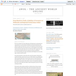 AWOL - The Ancient World Online: From Bactria to Taxila: A database of resources on Hellenistic and Imperial Central Asian studies