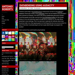 Databending using Audacity « Antonio Roberts