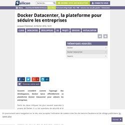 Docker Datacenter, la plateforme qui va séduire les entreprises / supervision et contrôle des opérations.