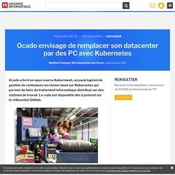 Ocado envisage de remplacer son datacenter par des PC avec Kubernetes