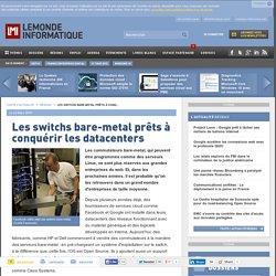Les switchs bare-metal prêts à conquérir les datacenters