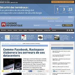Open data : Facebook, Rackspace élaborent les serveurs de ses datacenters