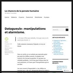 Datagueule: manipulations et alarmisme. – Le chancre de la pensée humaine