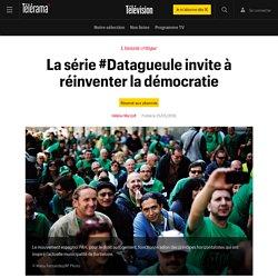 La série #Datagueule invite à réinventer la démocratie - Télévision