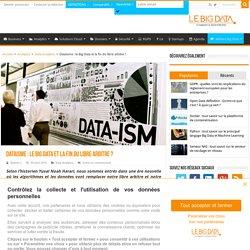 Dataisme : le Big Data et la fin du libre arbitre ?