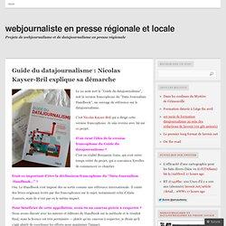 Guide du datajournalisme : Nicolas Kayser-Bril explique sa démarche