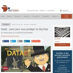 Datak : jouez pour vous protéger du Big Data - Thot Cursus