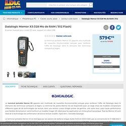 Datalogic Memor X3 (128 Mo de RAM / 512 Flash) - Lecteur code barre Datalogic sur LDLC.com