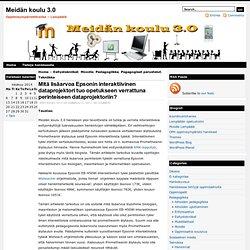 Meidän koulu 3.0 » Blog Archive » Mitä lisäarvoa Epsonin interaktiivinen dataprojektori tuo opetukseen verrattuna perinteiseen dataprojektoriin?