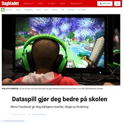 Dataspill gjør deg bedre på skolen - Dagbladet