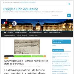Datavisualisation : la traite négrière et le port de Bordeaux – Esp@ce Doc Aquitaine