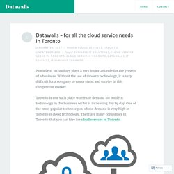 Datawalls – for all the cloud service needs in Toronto – Datawalls