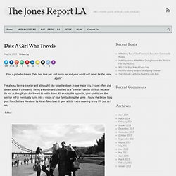 Date A Girl Who Travels - The Jones Report LA