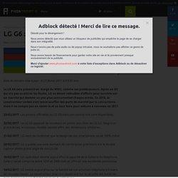 LG G6 : date de sortie, prix et fiche technique