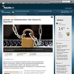 Schutz vor Datenkraken: Die Cloud im Eigenbau