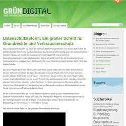 Datenschutzreform: Ein großer Schritt für Grundrechte und Verbraucherschutz » GrünDigital