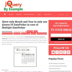 Show only Month and Year in only one jQuery UI DatePicker in case of Multiple DatePicker