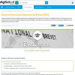 DATES BREVET 2016 : Dates et heures des épreuves du Brevet 2016