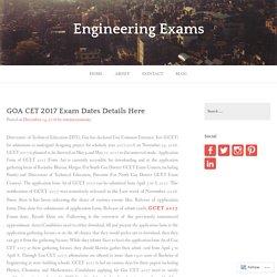 GOA CET 2017 Exam Dates Details Here – Engineering Exams