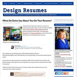 What do dates say about you on your resume? | Solutions from Design Resumes & Thoughts from Julie Walraven