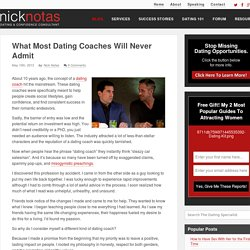 What Most Dating Coaches Will Never Admit