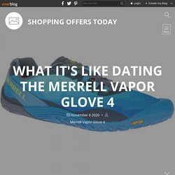 What It's Like Dating the Merrell Vapor Glove 4 - Shopping Offers Today