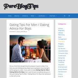 Dating Tips For Men / Dating Advice For Boys