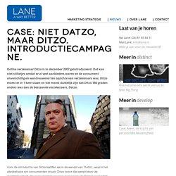 Case: Niet Datzo, maar Ditzo. Introductiecampagne.