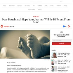 Dear Daughter: I Hope Your Journey Will Be Different