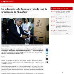 Le «dauphin» de Correa en voie de ravir la présidence de l'Équateur