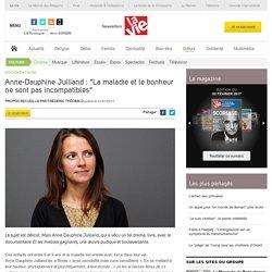 """Anne-Dauphine Julliand : """"La maladie et le bonheur ne sont pas incompatibles"""" - Cinéma"""